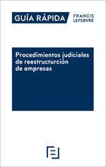 GUÍA RÁPIDA PROCEDIMIENTOS JUDICIALES DE REESTRUCTURACIÓN DE EMPRESAS