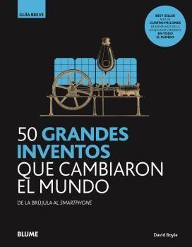 GB. 50 GRANDES INVENTOS QUE CAMBIARON EL MUNDO