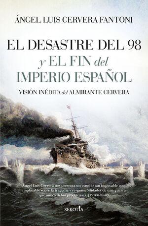 DESASTRE DEL 98 Y EL FIN DEL IMPERIO ESPAÑOL, EL