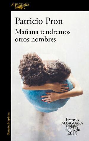 MAÑANA TENDREMOS OTROS NOMBRES (PREMIO ALFAGUARA 2