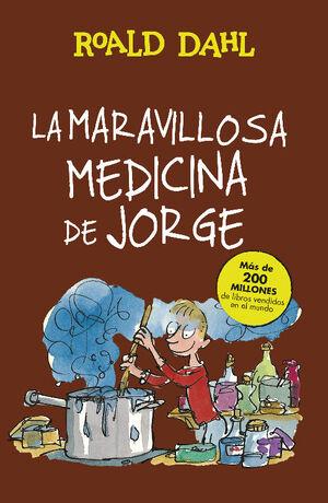 LA MARAVILLOSA MEDICINA DE JORGE (COLECCIÓN ALFAGUARA CLÁSICOS)