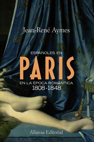 ESPAÑOLES EN PARÍS EN LA ÉPOCA ROMÁNTICA 1808-1848