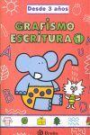 GRAFISMO Y ESCRITURA 1 (DESDE 3 AÑOS)