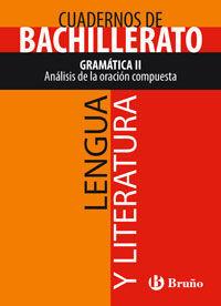 CUADERNO LENGUA Y LITERATURA BACHILLERATO GRAMÁTICA II. ANÁLISIS DE LA ORACIÓN C