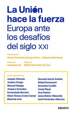 UNION HACE LA FUERZA: EUROPA ANTE LOS DESAFIOS DEL S XXI
