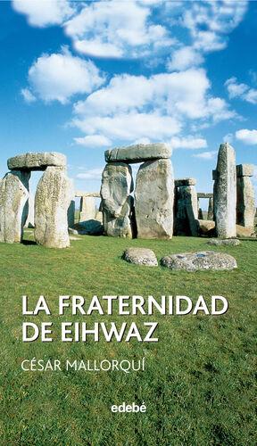 LA FRATERNIDAD DE EIHWAZ