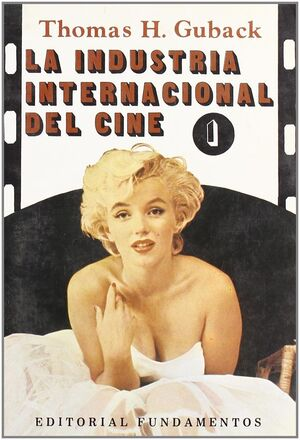 LA INDUSTRIA INTERNACIONAL DEL CINE. VOL. I