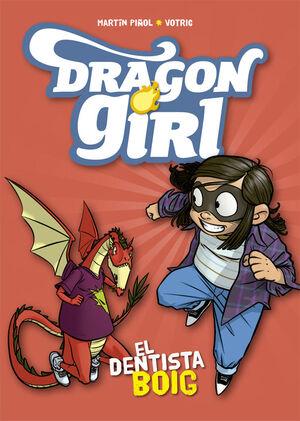 DRAGON GIRL. EL DENTISTA BOIG