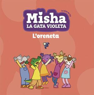 MISHA LA GATA VIOLETA 1. L'ORENETA