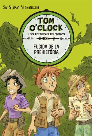 TOM O'CLOCK 8. FUGIDA DE LA PREHISTÒRIA