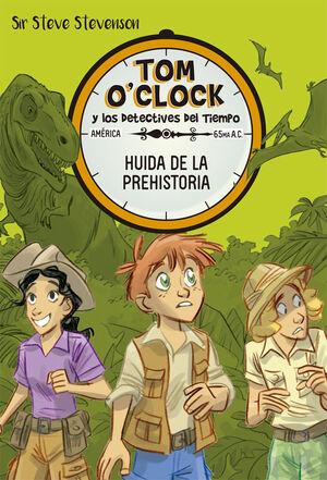 TOM O'CLOCK 8. HUIDA DE LA PREHISTORIA