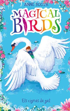 MAGICAL BIRDS 2. ELS CIGNES DE GEL