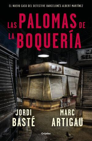 LAS PALOMAS DE LA BOQUERÍA (DETECTIVE ALBERT MARTÍNEZ 2)