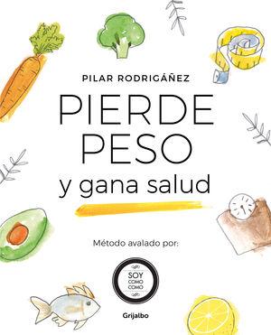 PIERDE PESO Y GANA SALUD