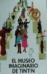 EL MUSEO IMAGINARIO DE TINTIN.