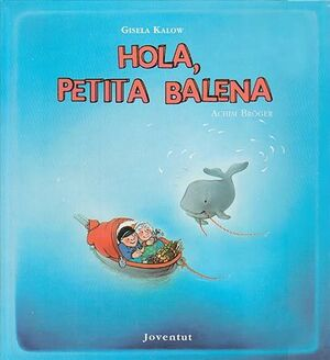 HOLA PETITA BALENA