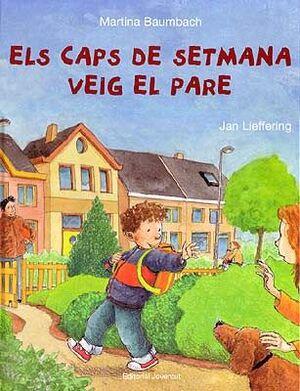 ELS CAPS DE SETMANA VEIG AL PARE