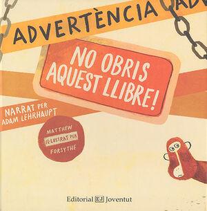 ADVERTÈNCIA: NO OBRIS AQUEST LLIBRE!