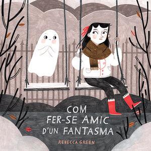 COM FER-SE AMIC D'UN FANTASMA