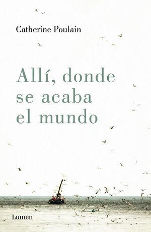 ALLÍ, DONDE SE ACABA EL MUNDO