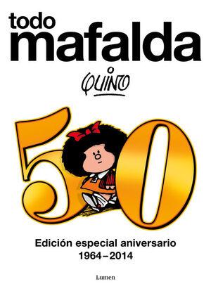 TODO MAFALDA AMPLIADO. EDICIÓN ESPECIAL 50 ANIVERSARIO 1964-2014
