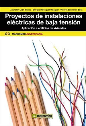 PROYECTOS DE INSTALACIONES ELÉCTRICAS DE BAJA TENSIÓN : APLICACIÓN A EDIFICIOS DE VIVIENDAS