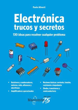 ELECTRONICA TRUCOS Y SECRETOS 130 IDEAS PARA RESOLVER PROBL