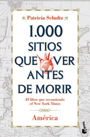 1000 SITIOS QUE VER ANTES DE MORIR : AMÉRICA