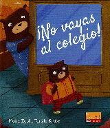 NO VAYAS AL COLEGIO!