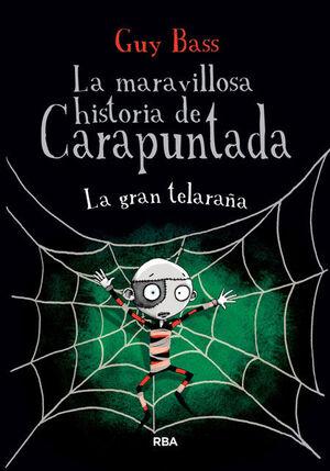 LA MARAVILLOSA HISTORIA DE CARAPUNTADA 4. LA GRAN TELARAÑA.