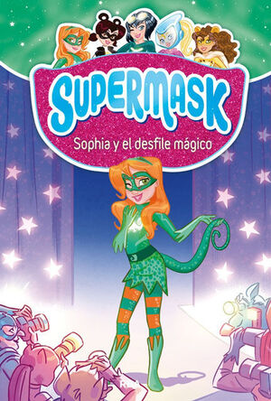 SUPERMASK 3. SOPHIA Y EL DESFILE MÁGICO
