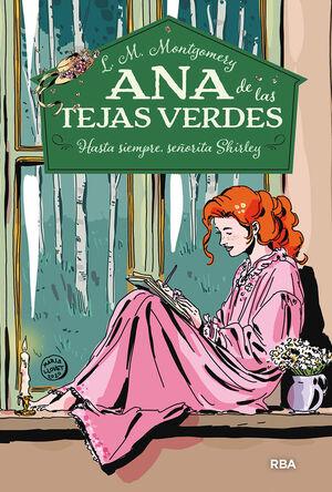 ANA DE LAS TEJAS VERDES #8. HASTA SIEMPRE, SEÑORITA SHIRLEY