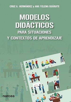 MODELOS DIDÁCTICOS : PARA SITUACIONES Y CONTEXTOS DE APRENDIZAJE