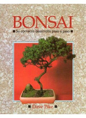 BONSAI. CORRECTO DESARROLLO PASO A PASO