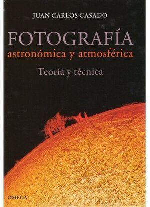 FOTOGRAFÍA ASTRONÓMICA Y ATMOSFÉRICA