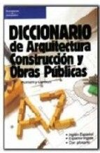 DICCIONARIO DE ARQUITECTURA, CONSTRUCCIÓN Y OBRAS PÚBLICAS.
