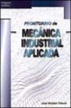 PRONTUARIO DE MECÁNICA INDUSTRIAL APLICADA
