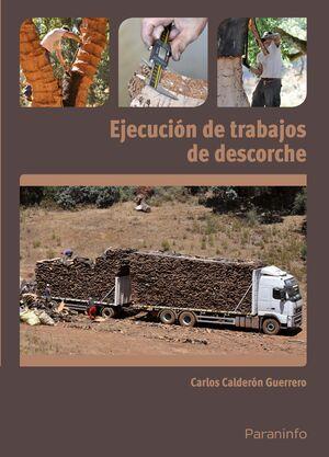 EJECUCIÓN DE TRABAJOS DE DESCORCHE
