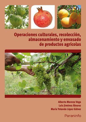 OPERACIONES CULTURALES, RECOLECCIÓN, ALMACENAMIENTO Y ENVASADO DE PRODUCTOS AGRÍ