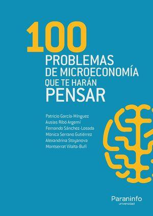 100 PROBLEMAS DE MICROECONOMÍA QUE TE HARÁN PENSAR