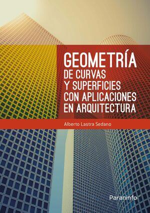 GEOMETRÍA DE CURVAS Y SUPERFICIES CON APLICACIONES EN ARQUITECTURA
