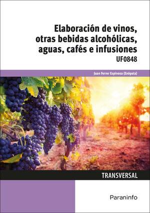 ELABORACIÓN DE VINOS, OTRAS BEBIDAS ALCOHÓLICAS, AGUAS, CAFÉS E INFUSIONES. UF0848