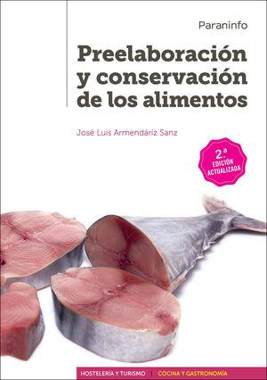 PREELABORACIÓN Y CONSERVACIÓN DE LOS ALIMENTOS. 2ª EDICIÓN ACTUALIZADA