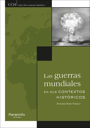 LAS GUERRAS MUNDIALES EN SUS CONTEXTOS HISTÓRICOS