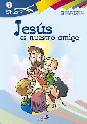 JESÚS ES NUESTRO AMIGO. SHEMA 1 (LIBRO DEL NIÑO). INICIACIÓN CRISTIANA DE NIÑOS