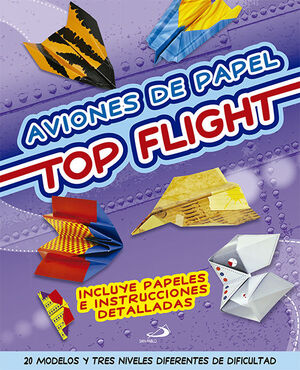 AVIONES DE PAPEL. TOP FLIGHT