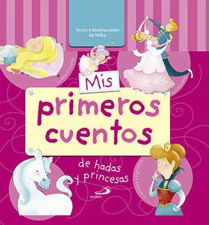 MIS PRIMEROS CUENTOS DE HADAS Y PRINCESAS