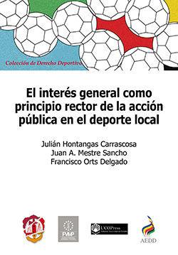 EL INTERÉS GENERAL COMO PRINCIPIO RECTOR DE LA ACCIÓN PÚBLICA EN EL DEPORTE LOCA
