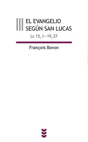 EL EVANGELIO SEGÚN SAN LUCAS III (LC 15,1-19,27)