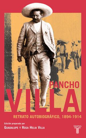 PANCHO VILLA. RETRATO AUTOBIOGRÁFICO